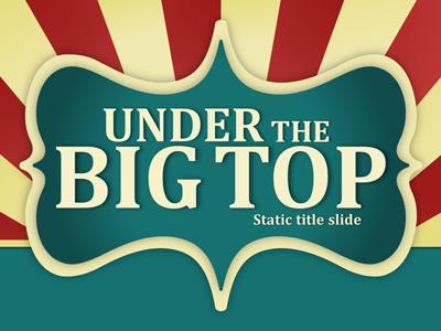 Under the big top a powerpoint template from presentermedia home powerpoint templates powerpoint template toneelgroepblik Gallery