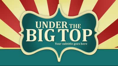 ID# 16676 - Under The Big Top - PowerPoint Template