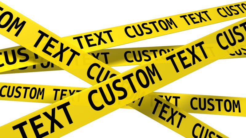 An image of caution tape that you can add your own custom text to.
