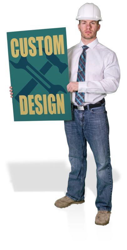 A construction foreman holds a sign with your custom design.