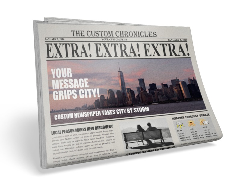 A photo-realistic newspaper you can customize with your own headlines and messages. You can either change the text or upload your own images using our on-line tools.