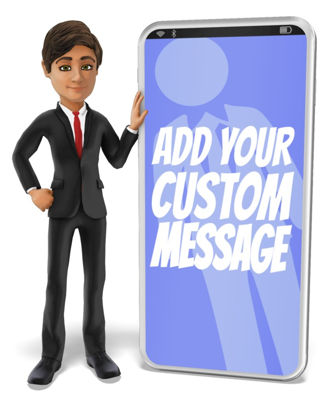 A businessman leans on a giant smartphone with your custom message.